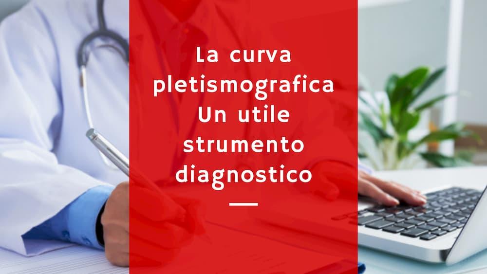 La curva pletismografica: Un utile strumento diagnostico